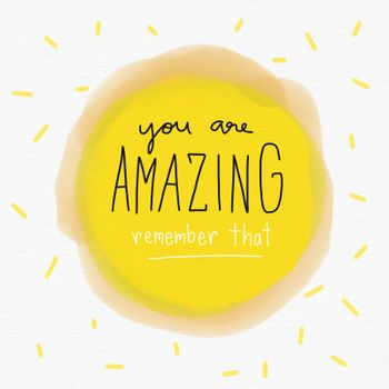 You are amazing remember that word lettering on yellow watercolor background illustration