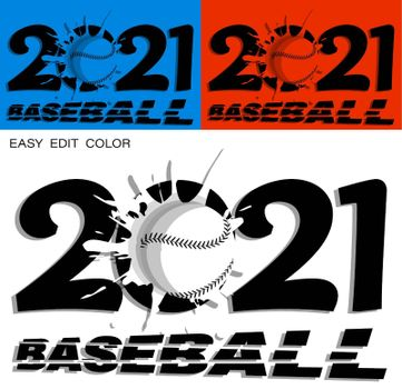 2021 in bright baseball style with ball and bright blot. Sports design element. American national sport. Active lifestyle. Vector on white or color background with splashes