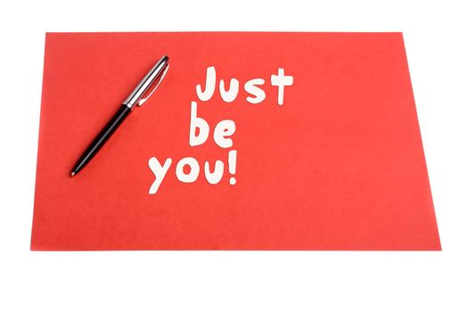 Just be you text with Pen and plain paper as motivational concept