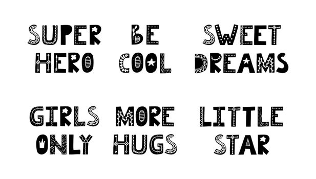 Scandinavian phrase set for baby room. Cute kids phrases greeting card, print on the wall. Super hero, be cool, sweet dreams, girls only, more hugs, little star letters.
