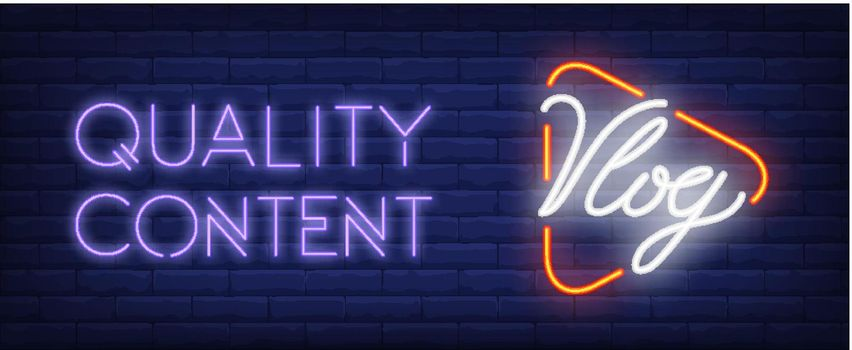 Quality content of vlog neon sign