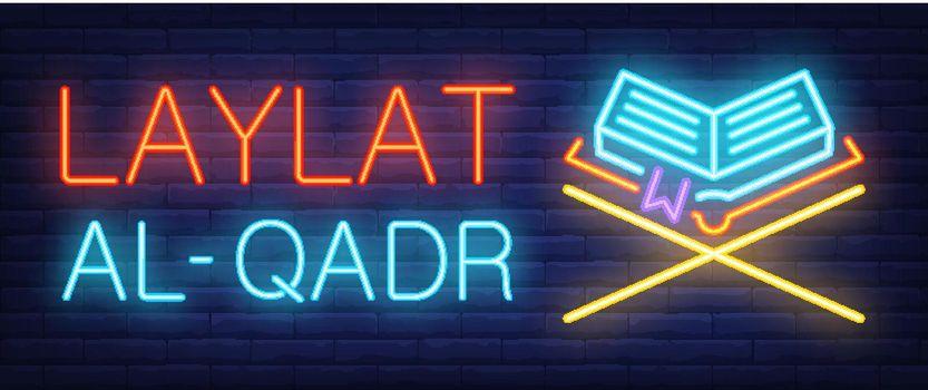 Laylat al-Qadr neon sign. Glowing bar lettering and Koran