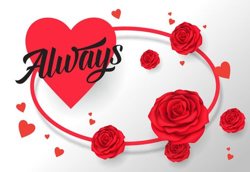 Always lettering in oval frame with heart and roses