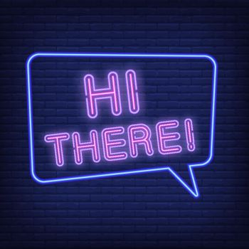 Hi there neon sign. Speech bubble with text