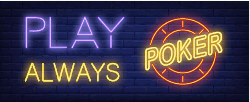 Always play poker neon sign