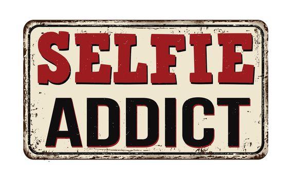 Selfie addict vintage rusty metal sign