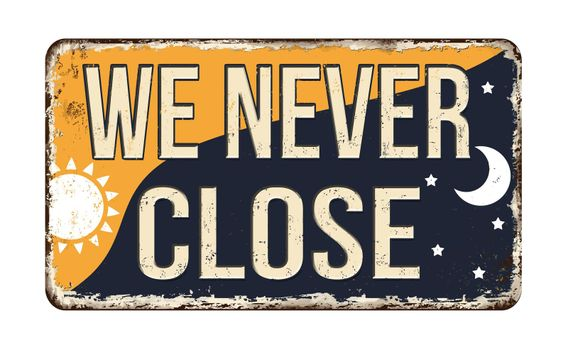 We never close vintage rusty metal sign
