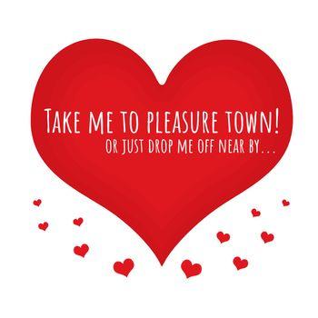 Take me to pleasure town