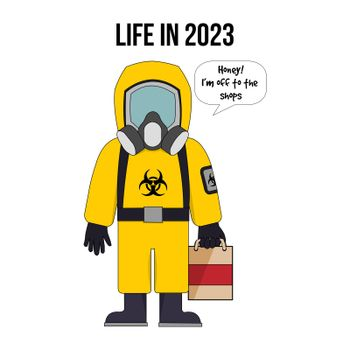 "A person holding a carrier bag going to the shops wearing a hazard suit with the text ""life in 2023""."