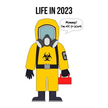 "A child going to school wearing a hazard suit with the text ""life in 2023""."