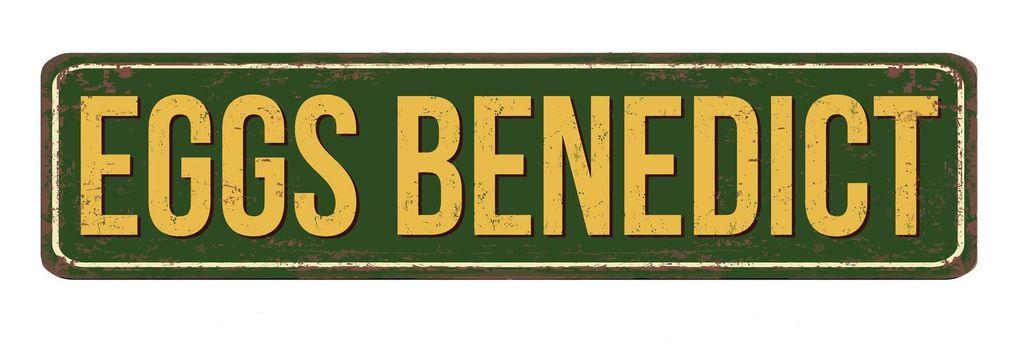 Eggs benedict vintage rusty metal sign
