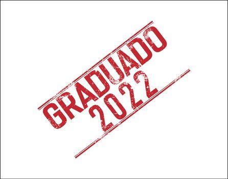 Stylized stamp impression of the inscription Graduate 2022 in Spanish language. Flat design.