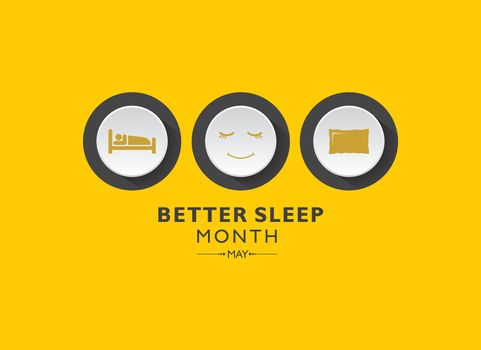 Better Sleep Month observed each year in May.