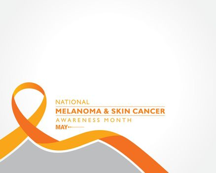 Melanoma and Skin Cancer Awareness Month observed in May.