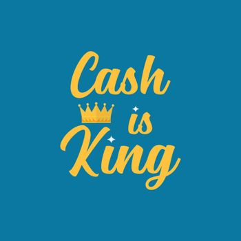 Cash is king typography
