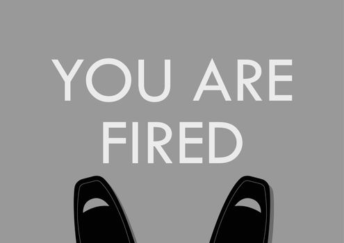 Businessman foot with You are fired words on the floor