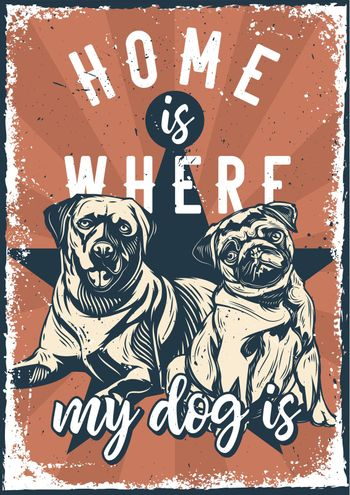 Poster design with illustration of a labrador and a pug on vintage background.