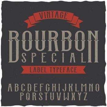 Bourbon label font and sample label design