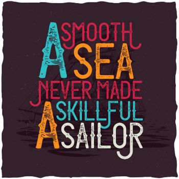 A Smooth Sea Never Made A Skillful Sailor motivational poster.