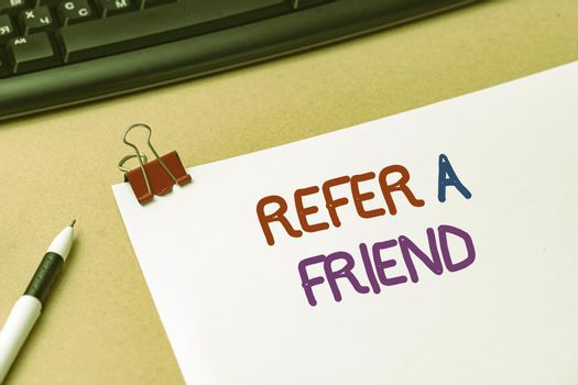 Text sign showing Refer A Friend. Business showcase direct someone to another or send him something like gift Inspirational business technology concept with copy space