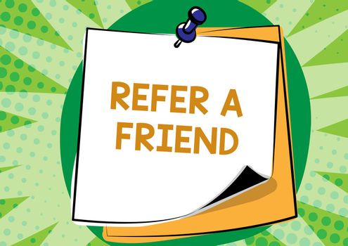 Handwriting text Refer A Friend. Internet Concept direct someone to another or send him something like gift Colorful Message Presentation Ideas, Sticky Notes Message Reminder