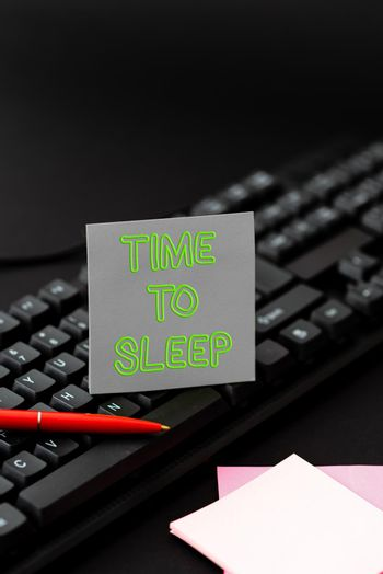 Text showing inspiration Time To Sleep. Business concept a natural period of slumber or to be in state of inactivity Converting Written Notes To Digital Data, Typing Important Coding Files
