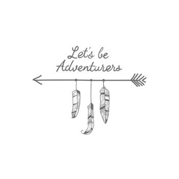 Let's be the adventurers decorated with a gray arrow and feathers travel badge vector