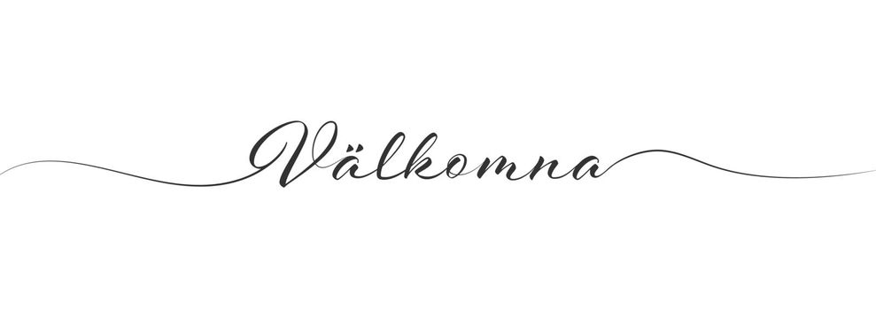 Stylized calligraphic inscription welcome in one line, swedish language. Simple Style